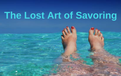 The Lost Art of Savoring